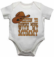 I Listen to Country Music With My Mummy - Baby Vests Bodysuits for Boys, Girls