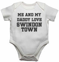 Me and My Daddy Love Swindon Town, for Football, Soccer Fans - Baby Vests Bodysuits