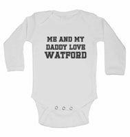 Me and My Daddy Love Watford, for Football, Soccer Fans - Long Sleeve Baby Vests
