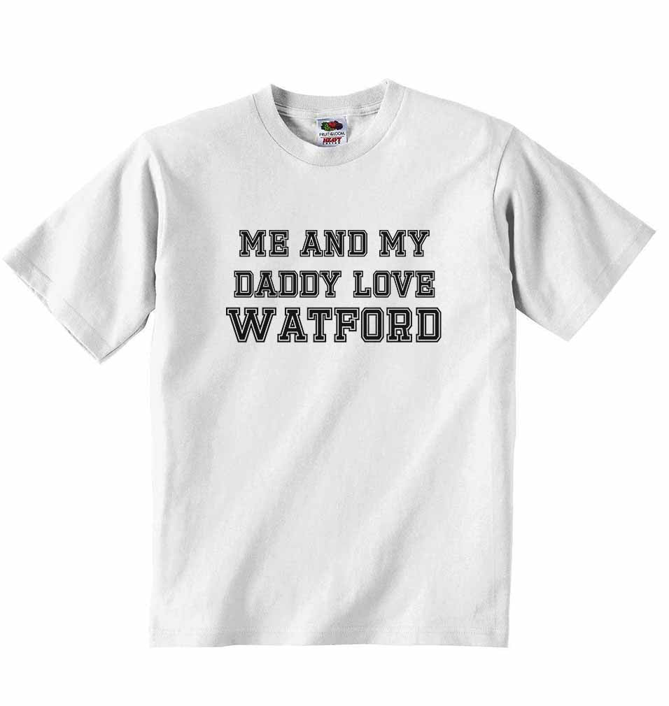 Me and My Daddy Love Watford, for Football, Soccer Fans - Baby T-shirt