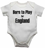 Born to Play for England - Baby Vests Bodysuits for Boys, Girls