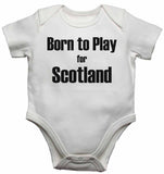 Born to Play for Scotland - Baby Vests Bodysuits for Boys, Girls