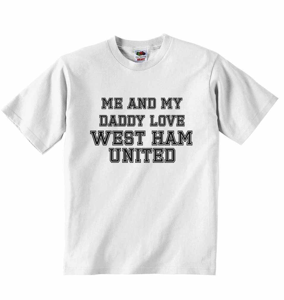 Me and My Daddy Love West Ham United, for Football, Soccer Fans - Baby T-shirt