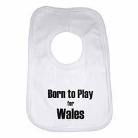 Born to Play for Wales Boys Girls Baby Bibs