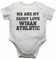 Me and My Daddy Love Wigan Athletic, for Football, Soccer Fans - Baby Vests Bodysuits