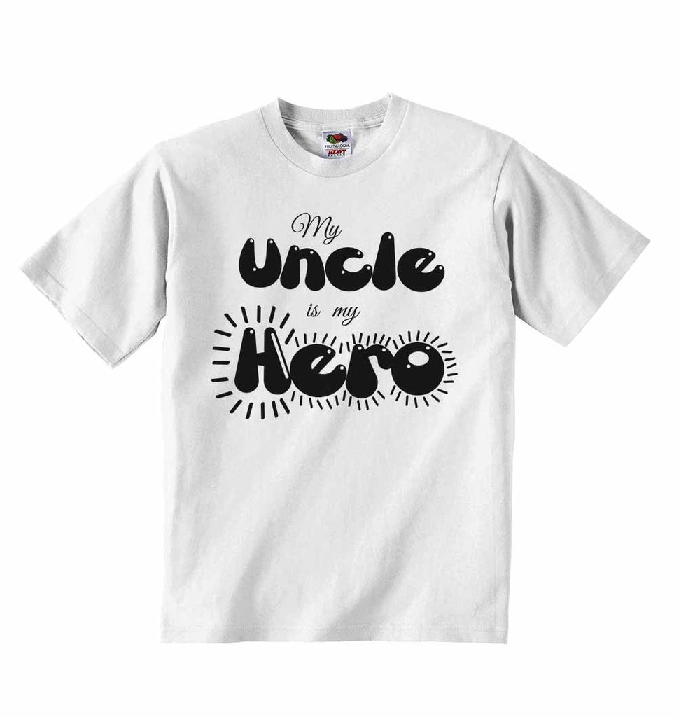 My Uncle is my Hero - Baby T-shirts