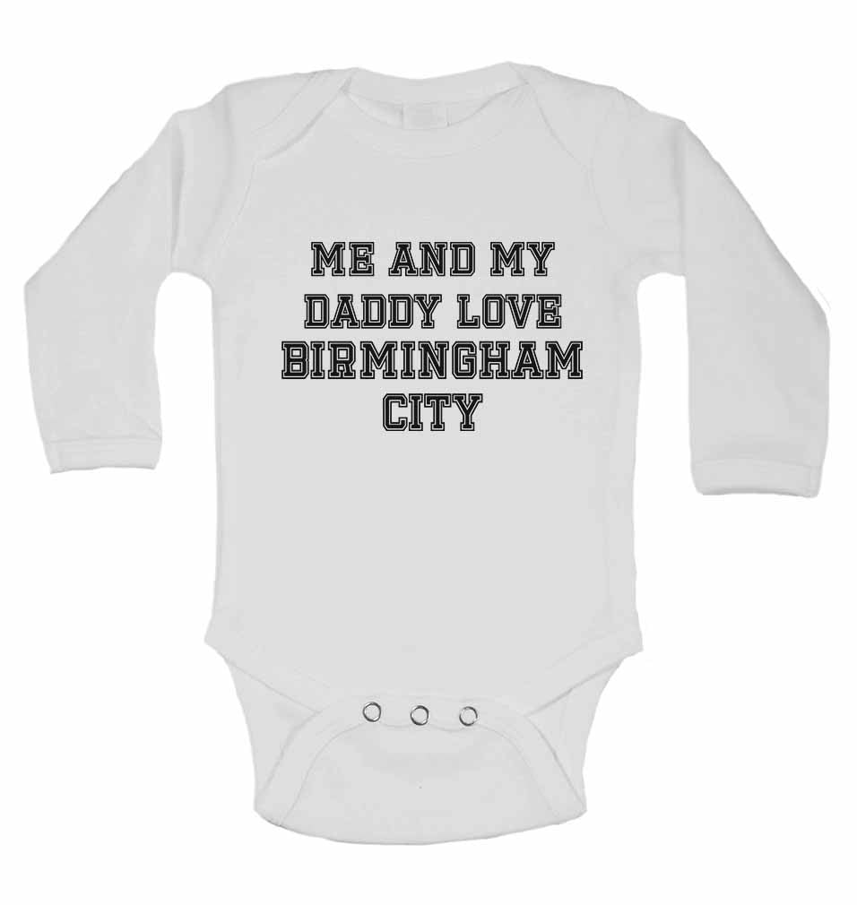 Me and My Daddy Love Birmingham City, for Football, Soccer Fans - Long Sleeve Baby Vests