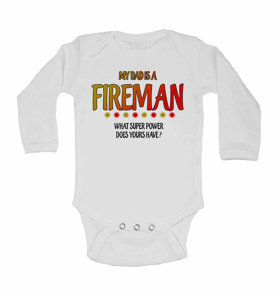 My Dad is a Fireman, What Super Power Does Yours Have? - Long Sleeve Baby Vests