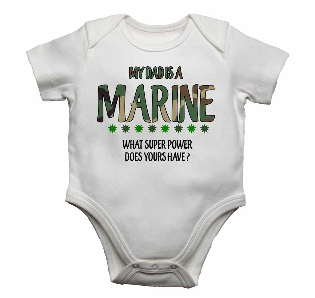 My Dad is a Marine, What Super Power Does Yours Have? - Baby Vests Bodysuits for Boys, Girls