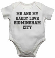 Me and My Daddy Love Birmingham City, for Football, Soccer Fans - Baby Vests Bodysuits