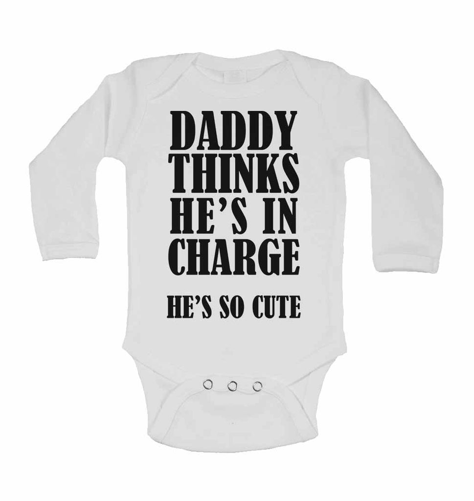 Daddy Thinks He Is In Charge He Is So Cute  - Long Sleeve Baby Vests