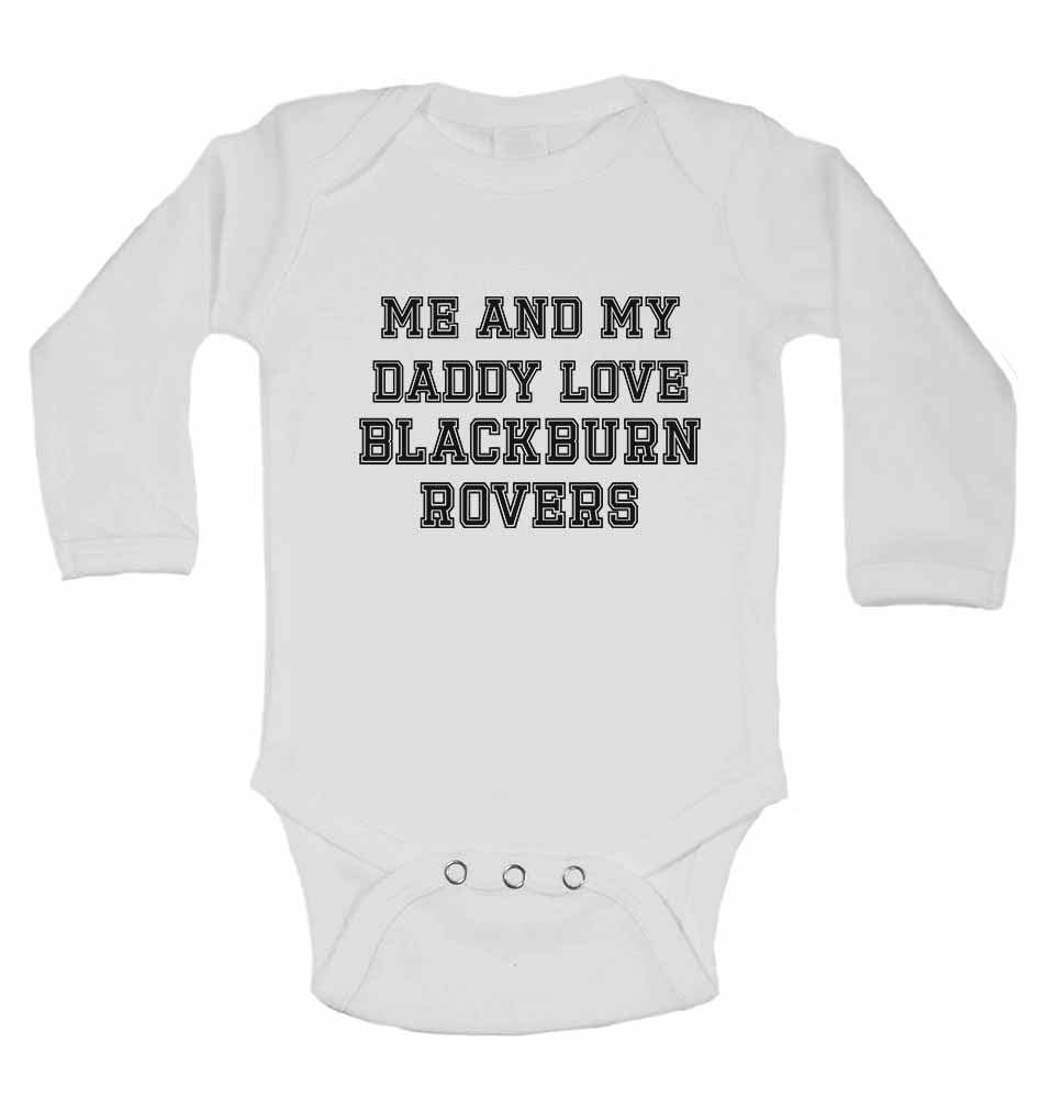 Me and My Daddy Love BlackBurn Rovers, for Football, Soccer Fans - Long Sleeve Baby Vests