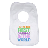 I Have the Best Grandad in the World Unisex Baby Bibs