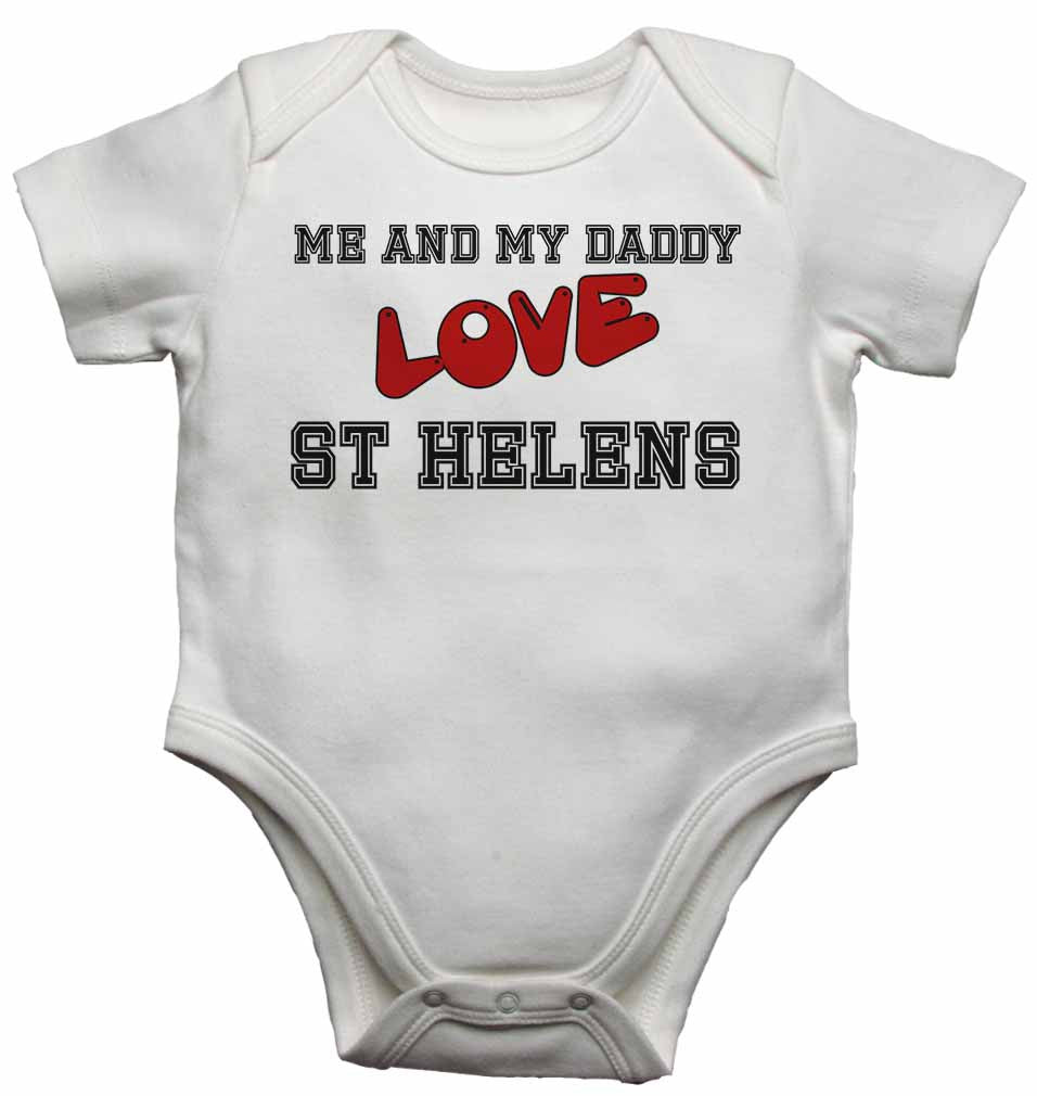 Me and My Daddy Love St Helens - Baby Vests Bodysuits for Boys, Girls