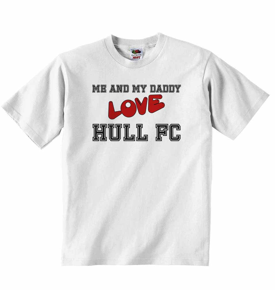 Me and My Daddy Love Hull FC - Baby T-shirt