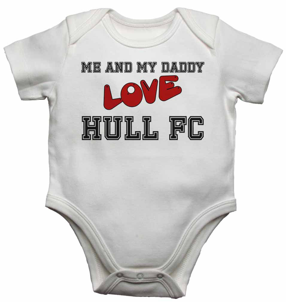 Me and My Daddy Love Hull FC - Baby Vests Bodysuits for Boys, Girls
