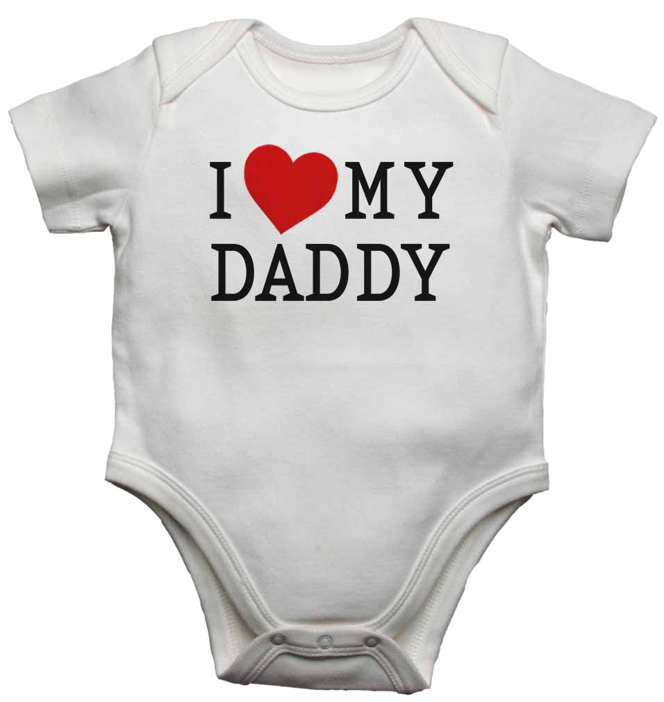 I Love My Daddy - Baby Vests Bodysuits for Boys, Girls