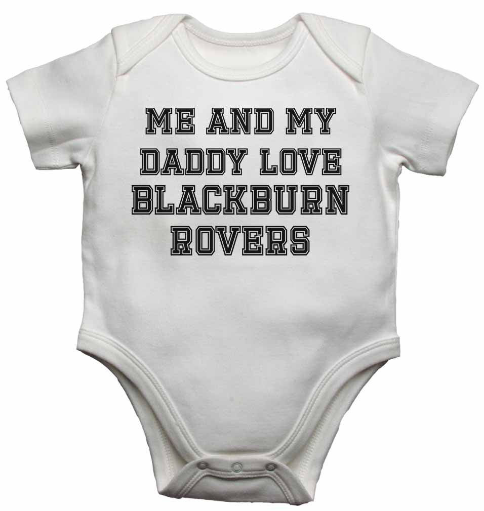 Me and My Daddy Love BlackBurn Rovers, for Football, Soccer Fans - Baby Vests Bodysuits