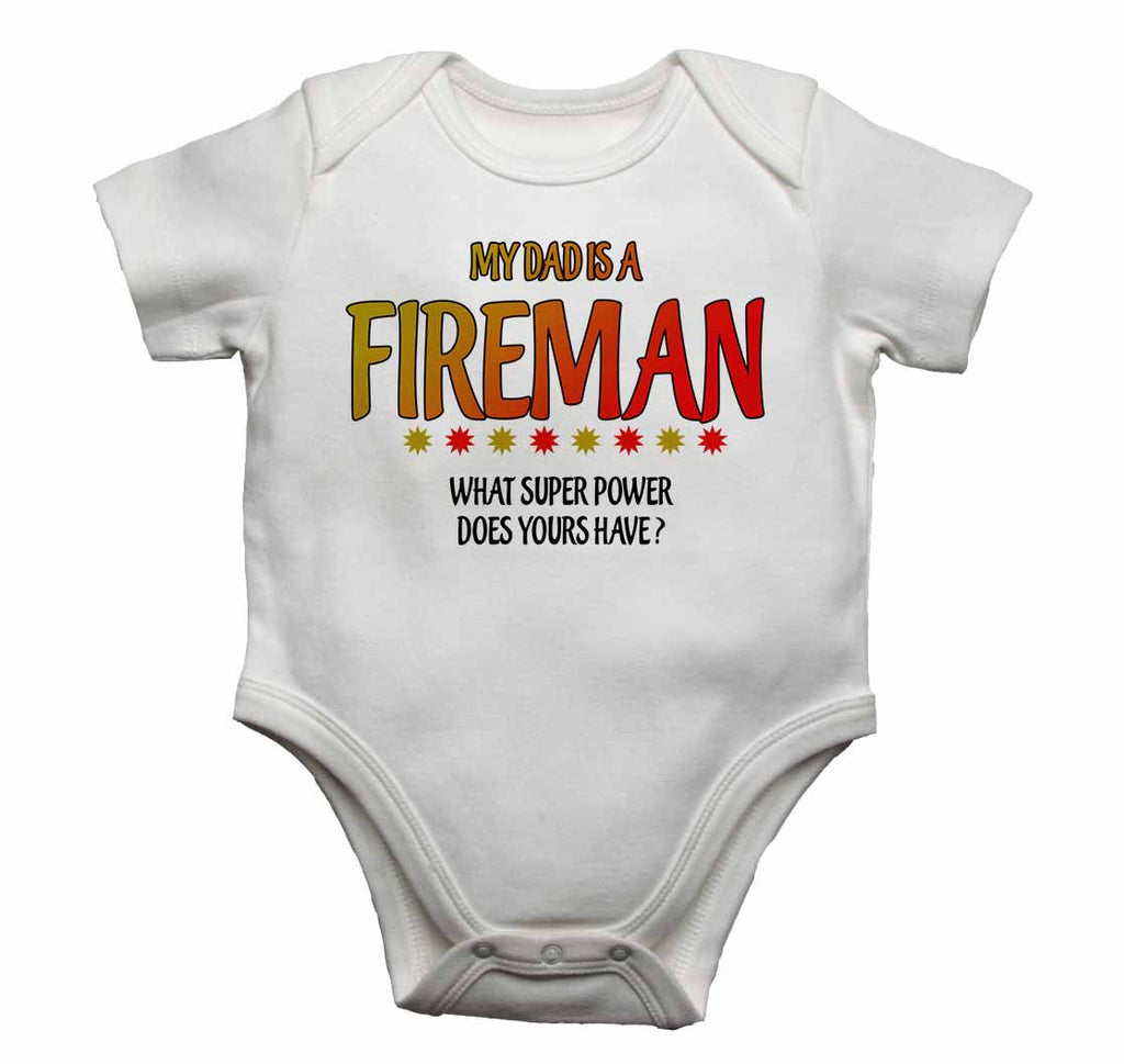 My Dad is a Fireman, What Super Power Does Yours Have? - Baby Vests Bodysuits for Boys, Girls