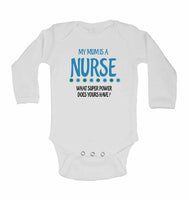 My Mum is A Nurse, What Super Power Does Yours Have? - Long Sleeve Baby Vests