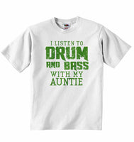 I Listen to Drum & Bass With My Auntie - Baby T-shirt