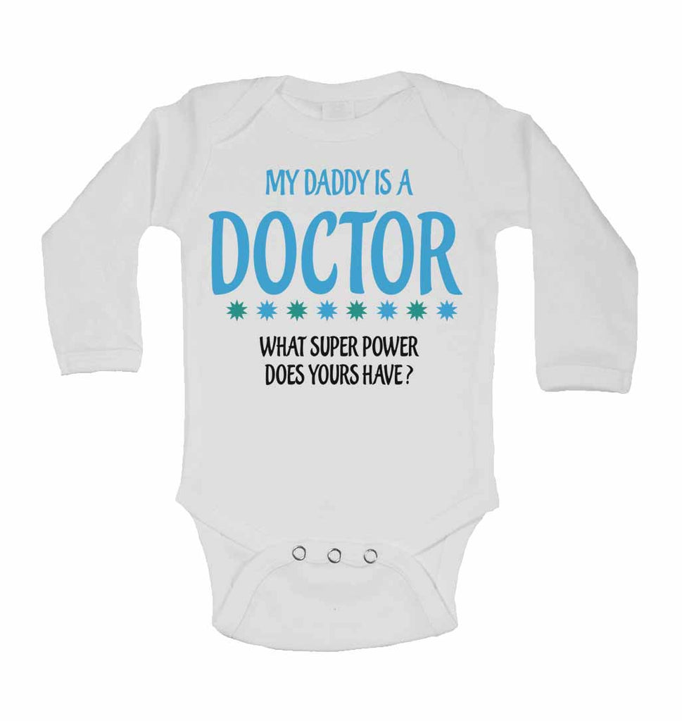 My Daddy Is A Doctor What Super Power Does Yours Have? - Long Sleeve Baby Vests