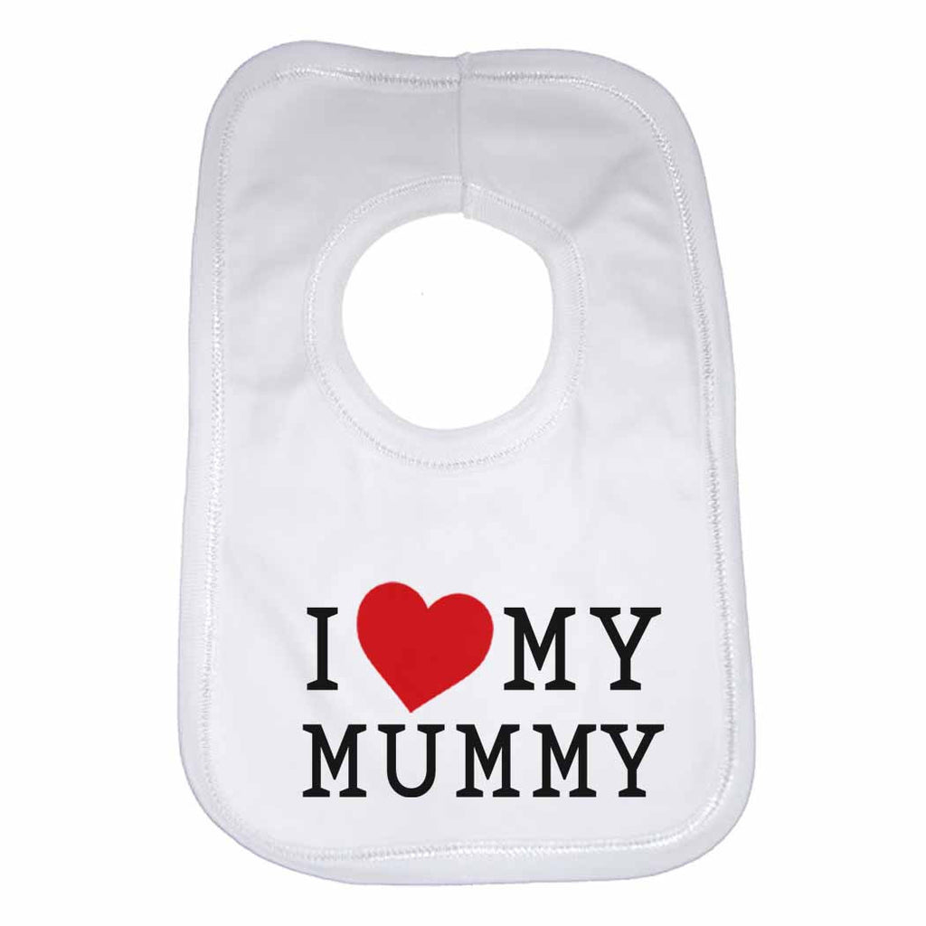 I Love My Mummy Boys Girls Baby Bibs