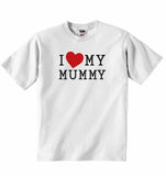I Love My Mummy - Baby T-shirt