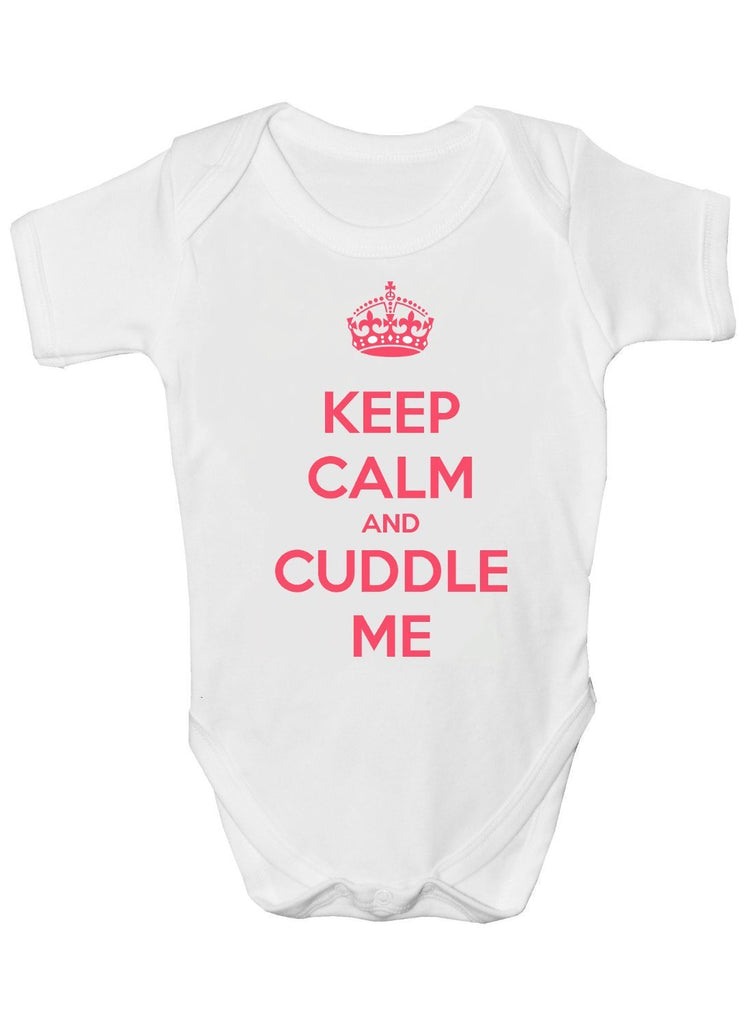 Keep Calm and Cuddle Me Baby Vests Bodysuits