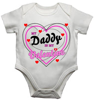My Daddy Is My Valentine Baby Vests Bodysuits