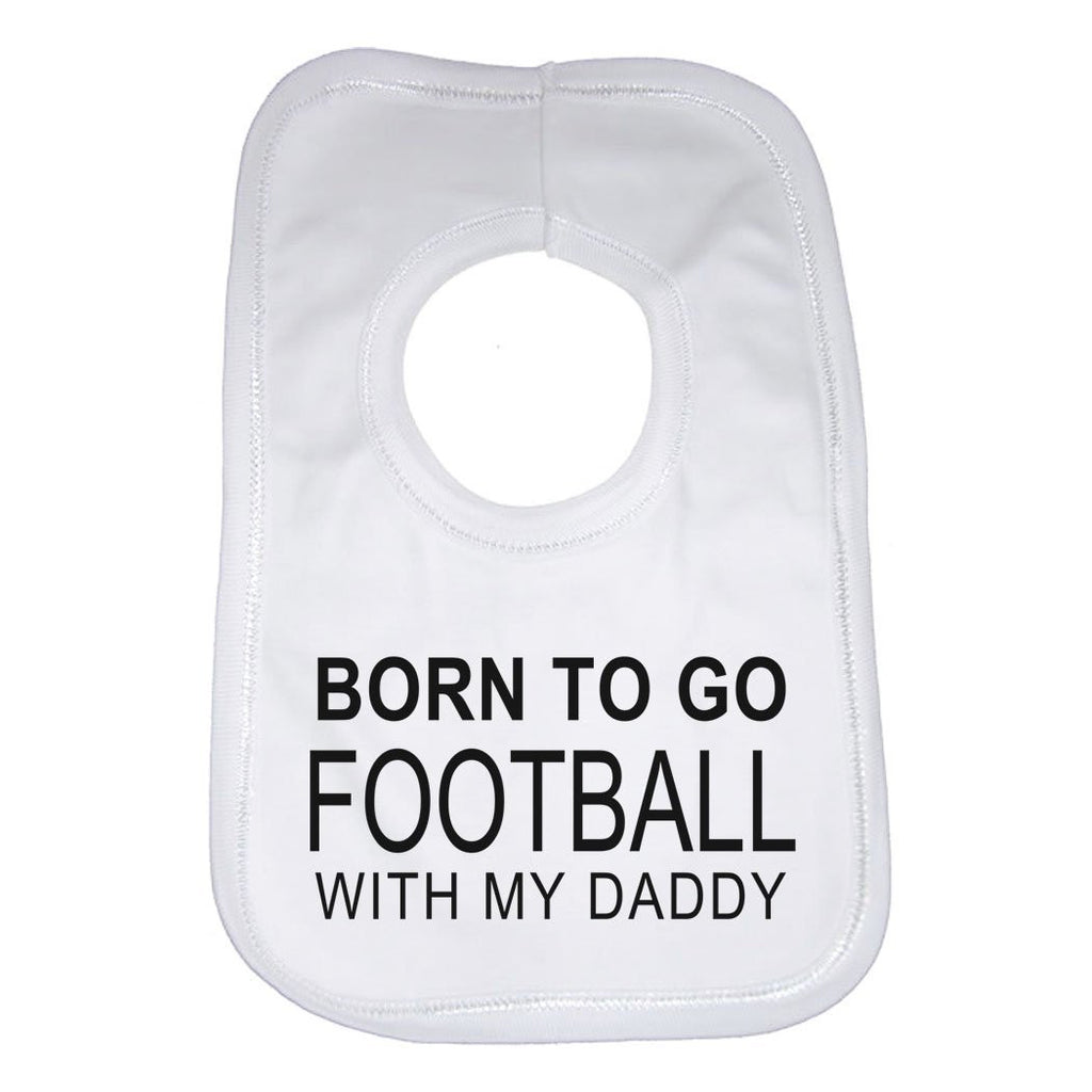 Born To Go Football With Daddy Baby Bib