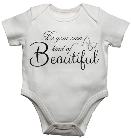 Be Your Own Kind Of Beautiful Baby Vests Bodysuits