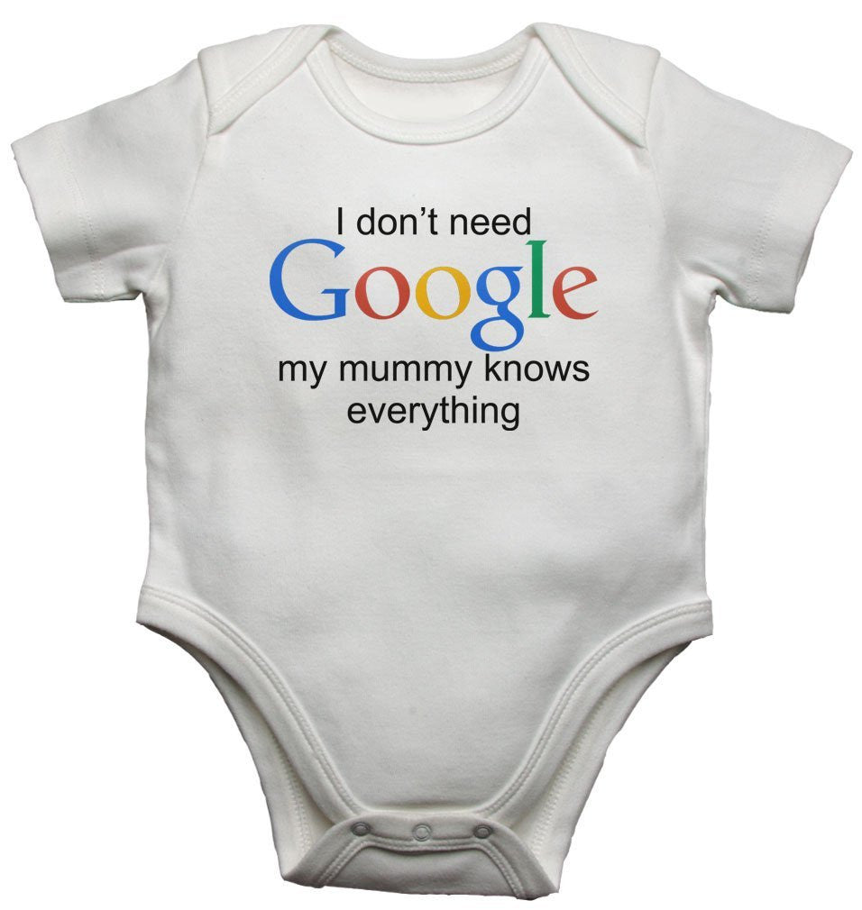 I Dont Need Google My Mummy Knows Everything Baby Vests Bodysuits