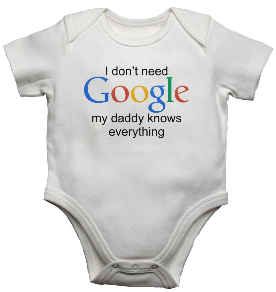 I Dont Need Google My Daddy Knows Everything Baby Vests Bodysuits