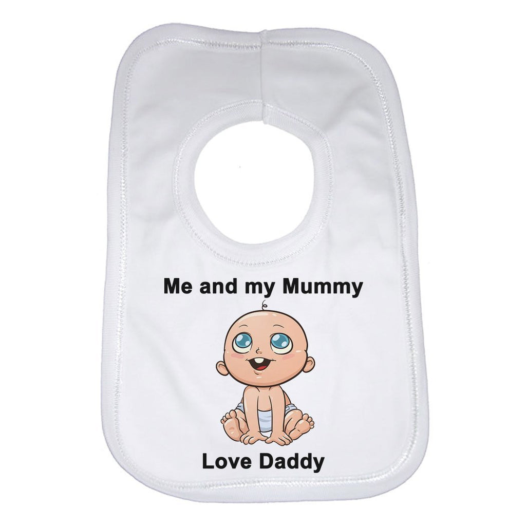 Me and My Mummy Love Daddy Baby Bib