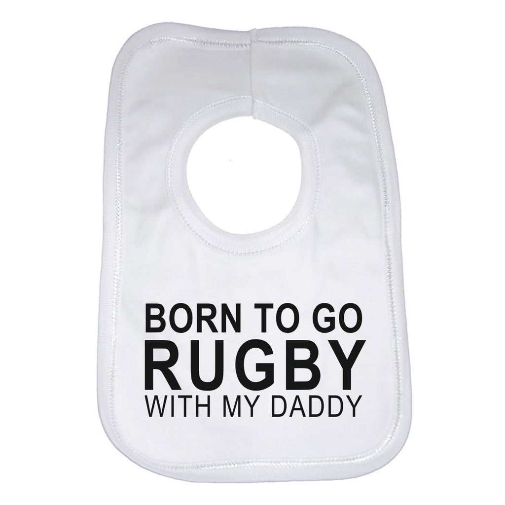Born To Go Rugby With My Daddy Baby Bib