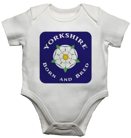 Yorkshire Born And Bred Baby Vests Bodysuits
