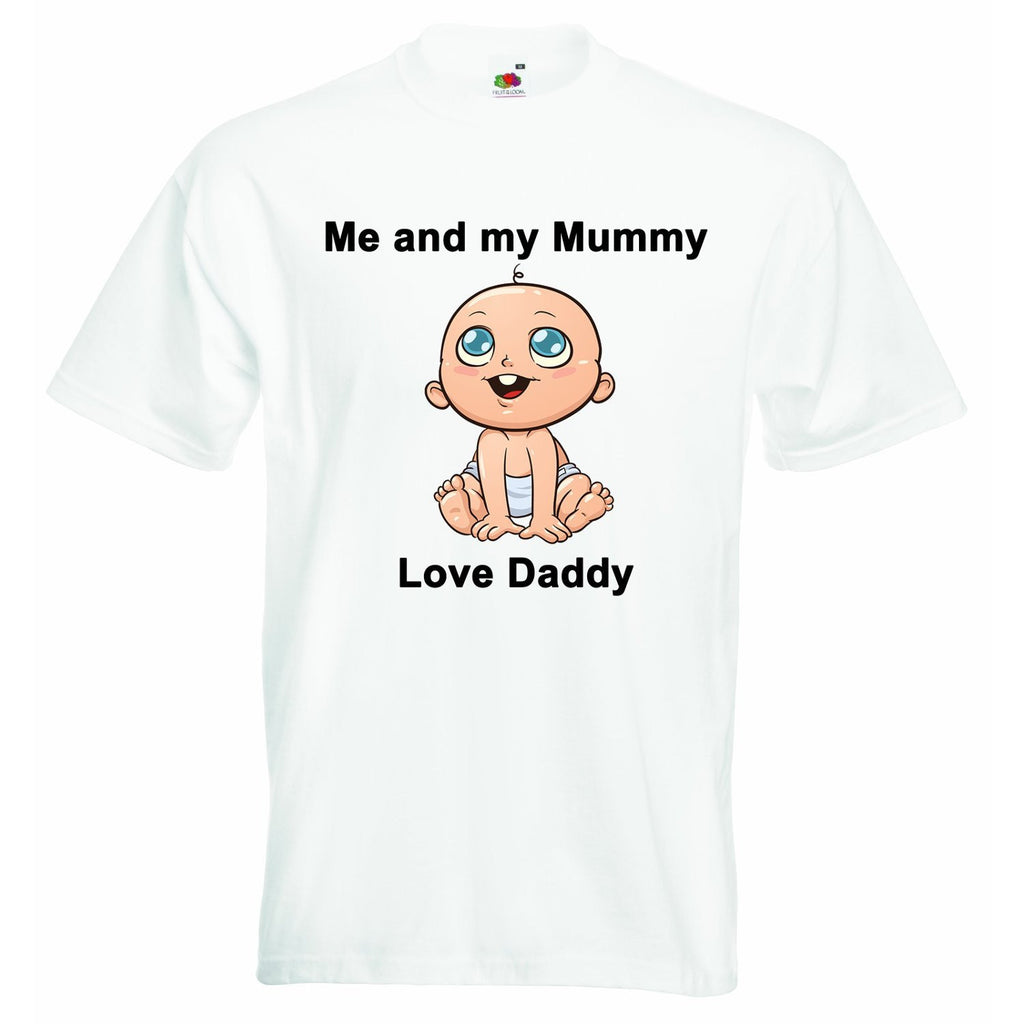 Me and my Mummy Love Daddy Baby T-shirt