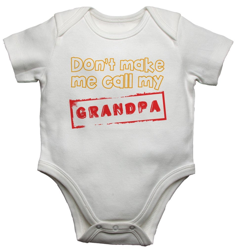 Don't Make Me Call My Grandpa  Baby Vests Bodysuits