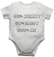 50% Mummy 50% Daddy 100% Me Baby Vests Bodysuits