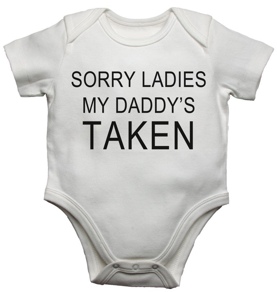 Sorry Ladies My Daddys Taken Baby Vests Bodysuits
