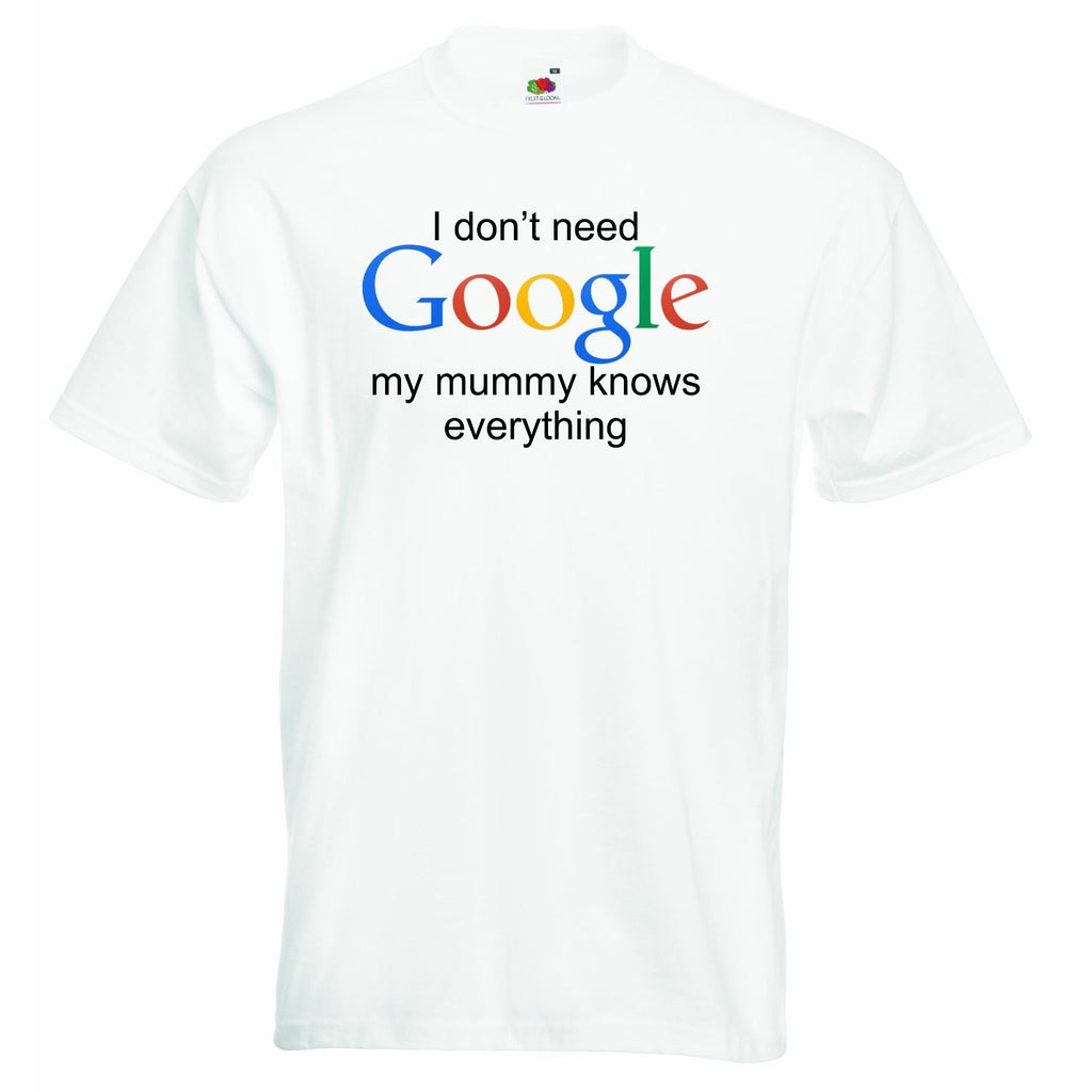 I Don't Need Google, My Mummy Knows Everything Baby T-shirt