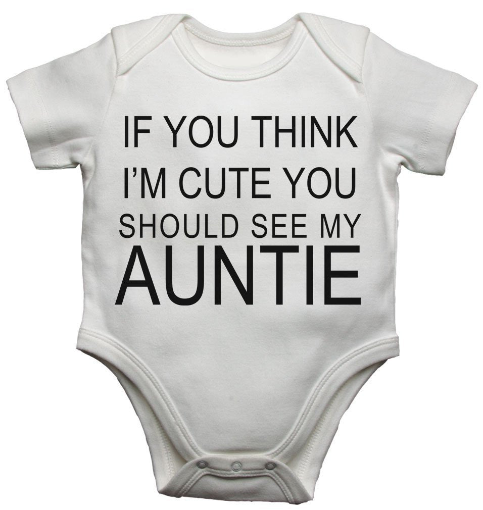 If You Think Im Cute You Should See My Auntie Baby Vests Bodysuits