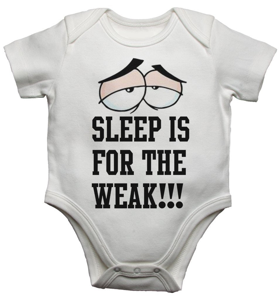 Sleep Is For The Weak Baby Vests Bodysuits