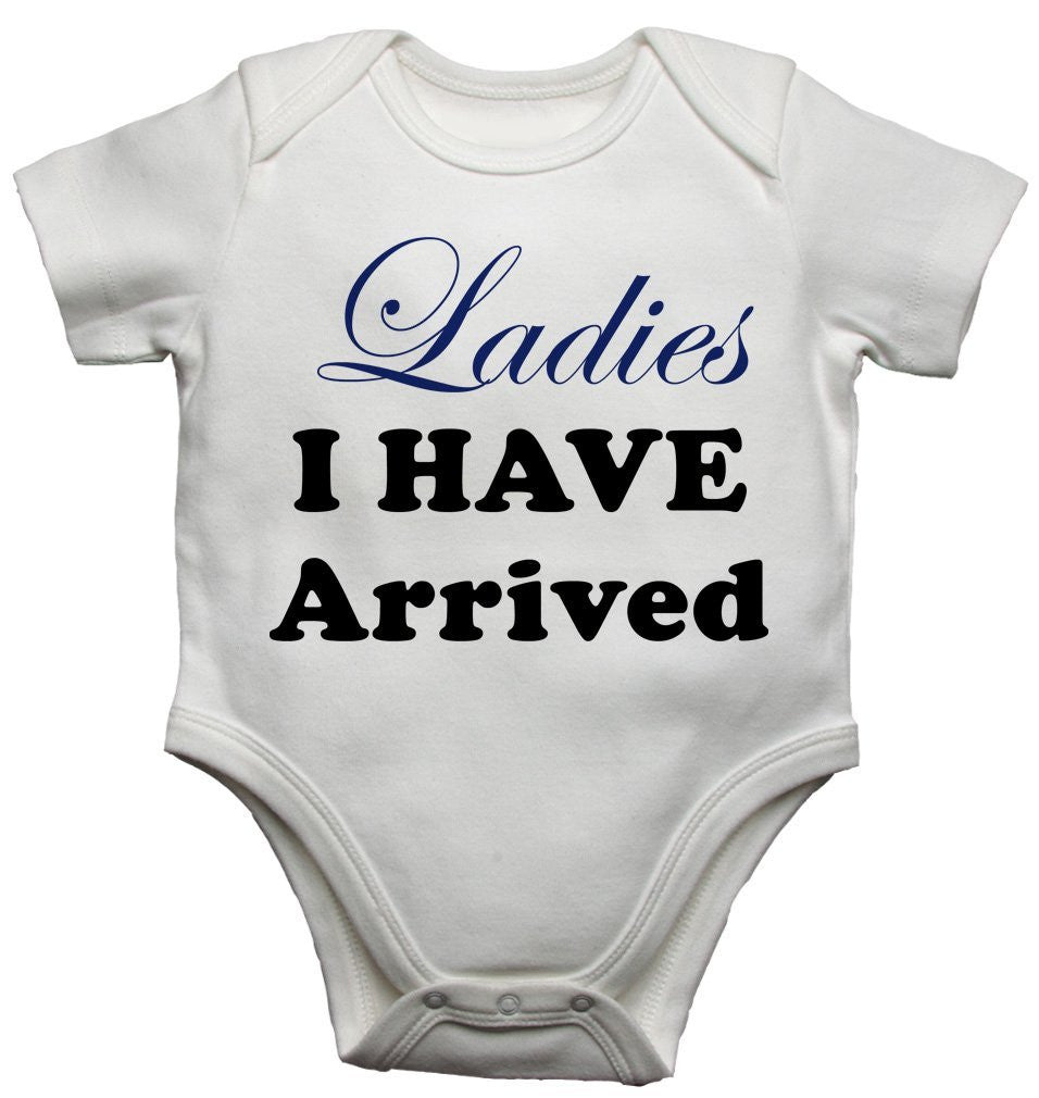 Ladies I Have Arrived Baby Vests Bodysuits