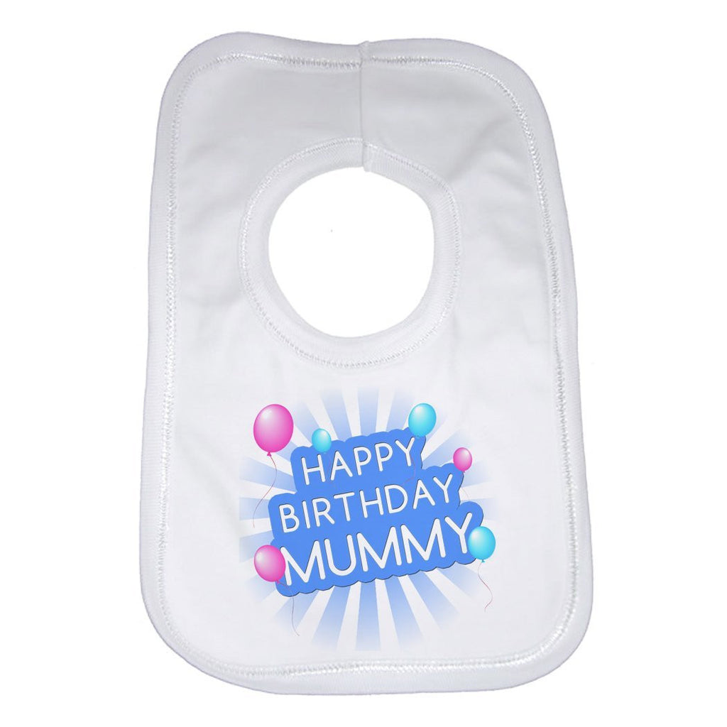 Happy Birthday Mummy - Boys Baby Bib