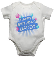 Happy Birthday Daddy Boys White Baby Vests Bodysuits