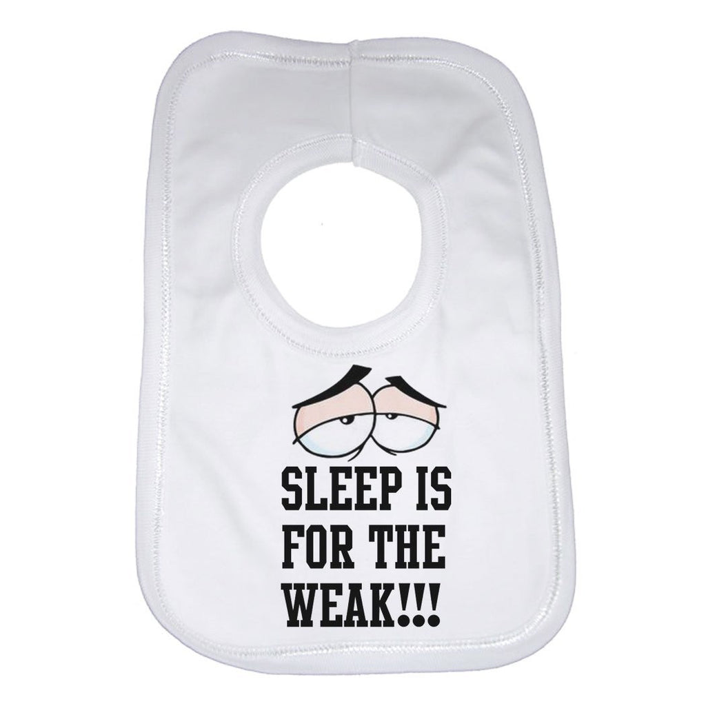 Sleep Is For The Weak Baby Bib