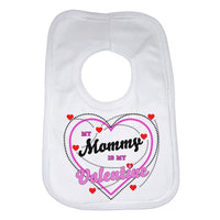 My Mummy Is My Valentine Baby Bib