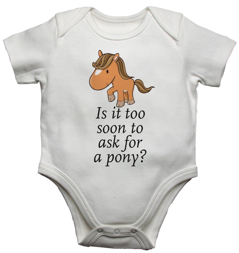 Is It Too Soon To Ask For A Pony Baby Vests Bodysuits
